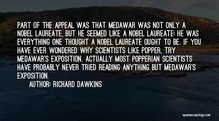 The Only One Trying Quotes By Richard Dawkins