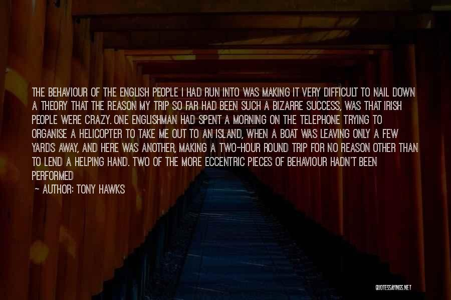The Only One Trying Quotes By Tony Hawks