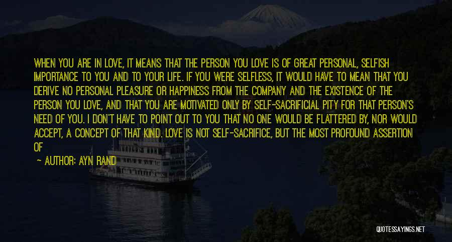 The Only Person You Need Is Yourself Quotes By Ayn Rand