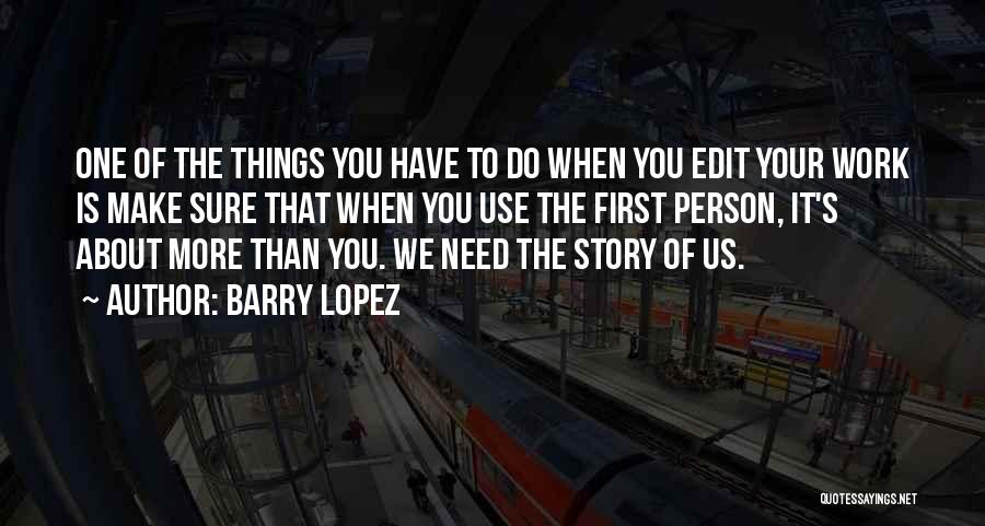 The Only Person You Need Is Yourself Quotes By Barry Lopez