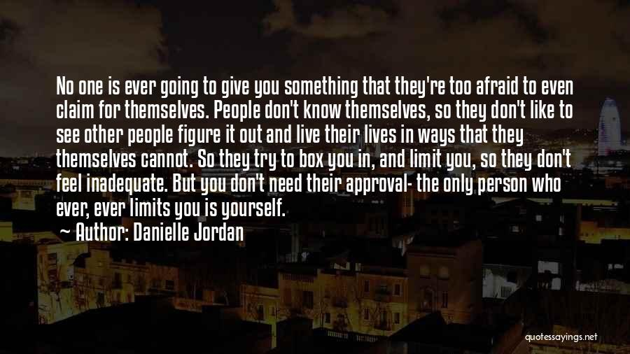 The Only Person You Need Is Yourself Quotes By Danielle Jordan