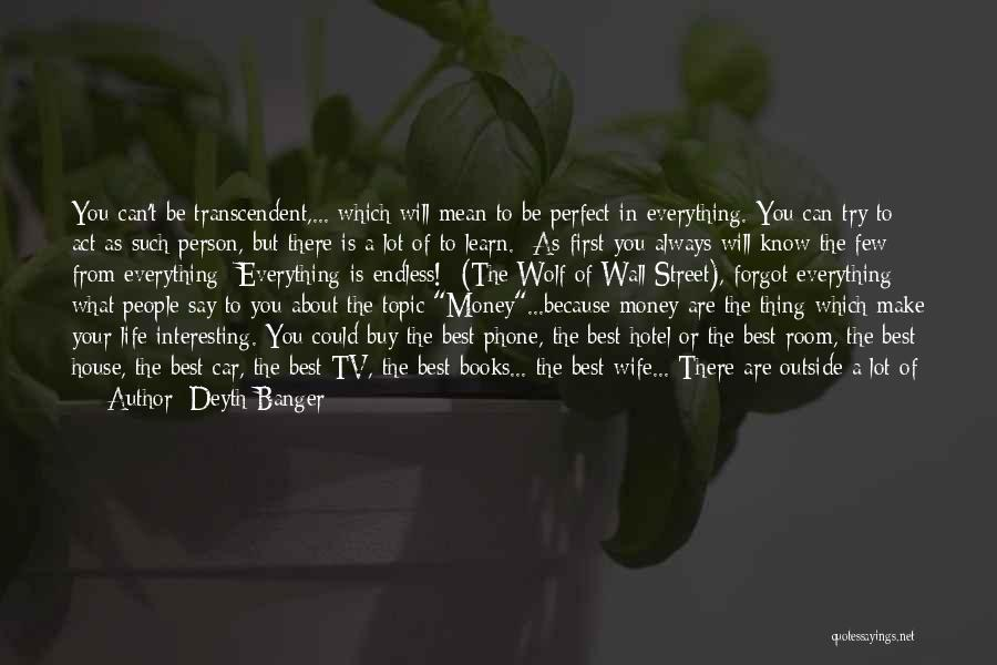 The Only Person You Need Is Yourself Quotes By Deyth Banger