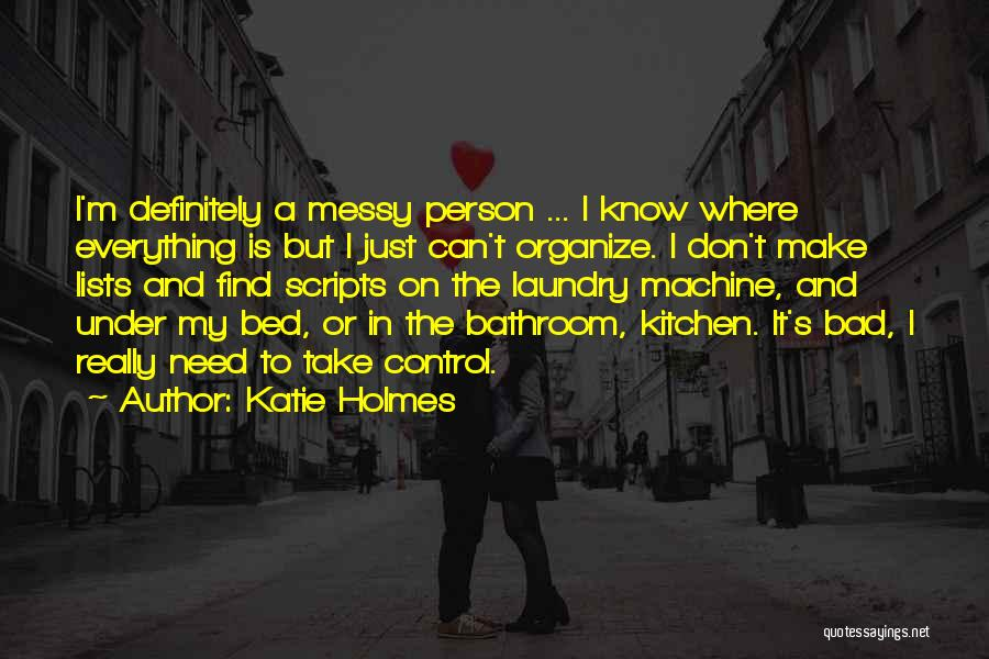 The Only Person You Need Is Yourself Quotes By Katie Holmes