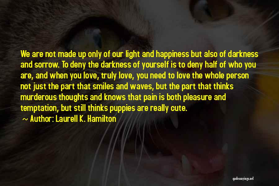 The Only Person You Need Is Yourself Quotes By Laurell K. Hamilton