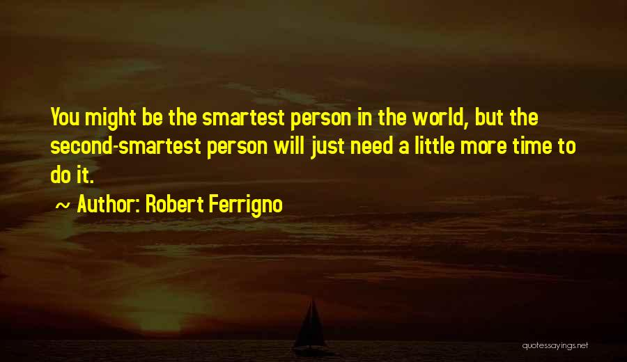 The Only Person You Need Is Yourself Quotes By Robert Ferrigno