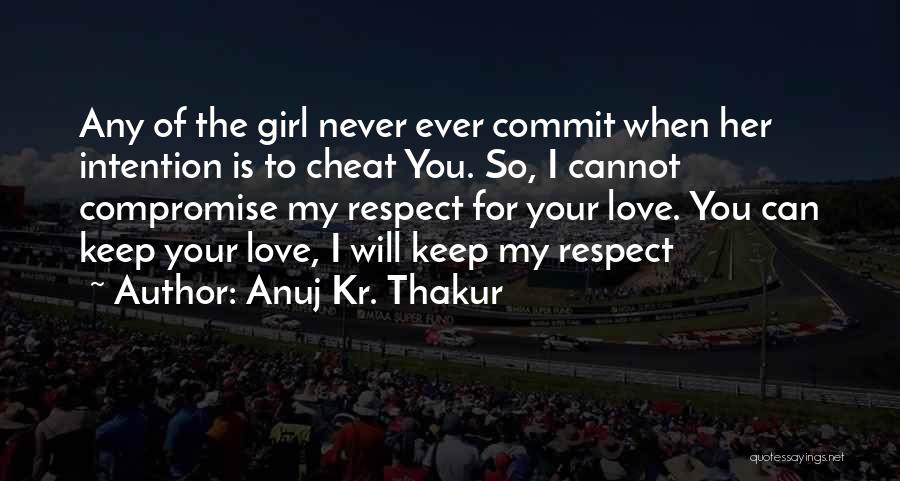 The Only Thing A Girl Wants Quotes By Anuj Kr. Thakur