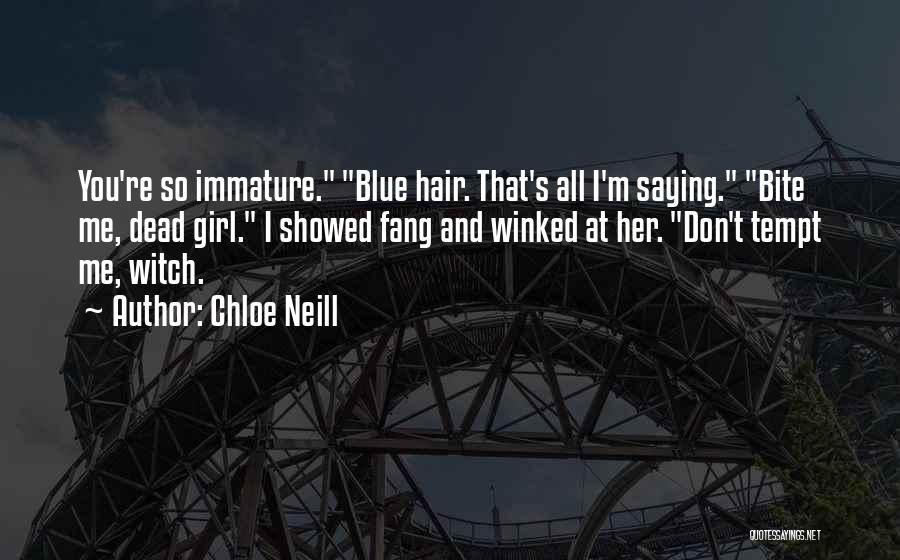 The Only Thing A Girl Wants Quotes By Chloe Neill
