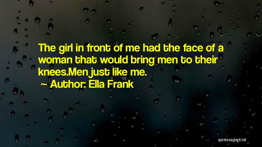The Only Thing A Girl Wants Quotes By Ella Frank