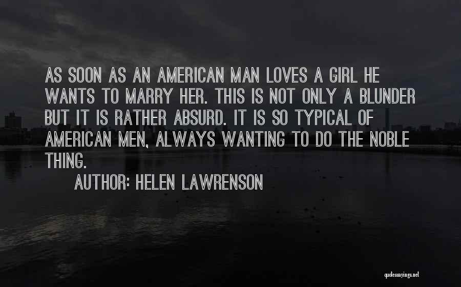 The Only Thing A Girl Wants Quotes By Helen Lawrenson