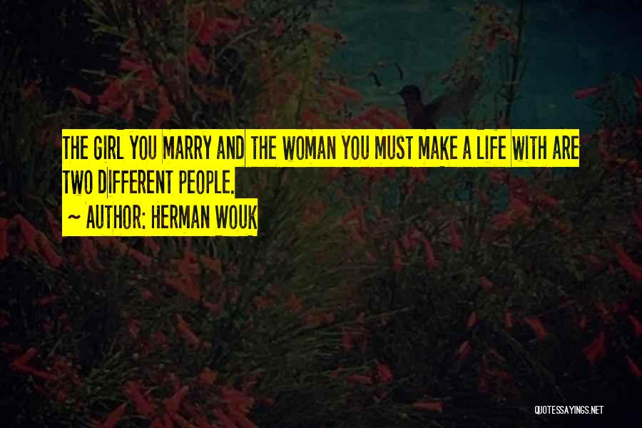 The Only Thing A Girl Wants Quotes By Herman Wouk