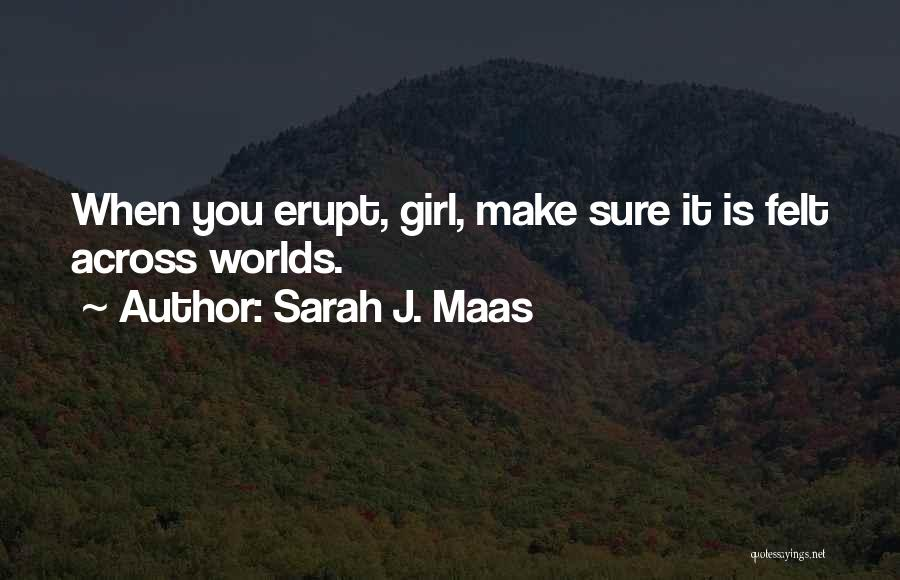 The Only Thing A Girl Wants Quotes By Sarah J. Maas