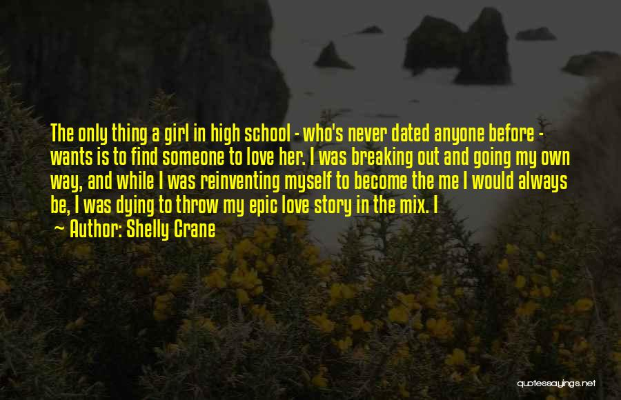 The Only Thing A Girl Wants Quotes By Shelly Crane
