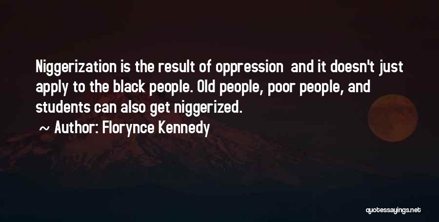 The Oppression Of The Poor Quotes By Florynce Kennedy