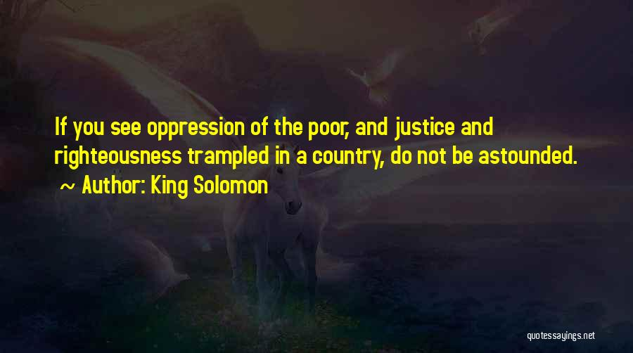 The Oppression Of The Poor Quotes By King Solomon