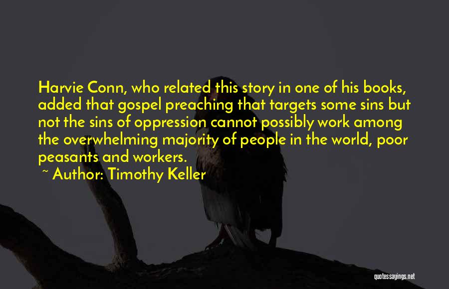 The Oppression Of The Poor Quotes By Timothy Keller