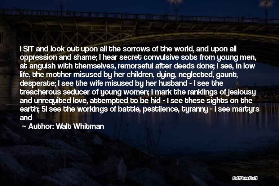 The Oppression Of The Poor Quotes By Walt Whitman