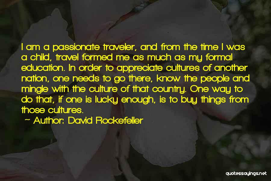 The Order Of Things Quotes By David Rockefeller