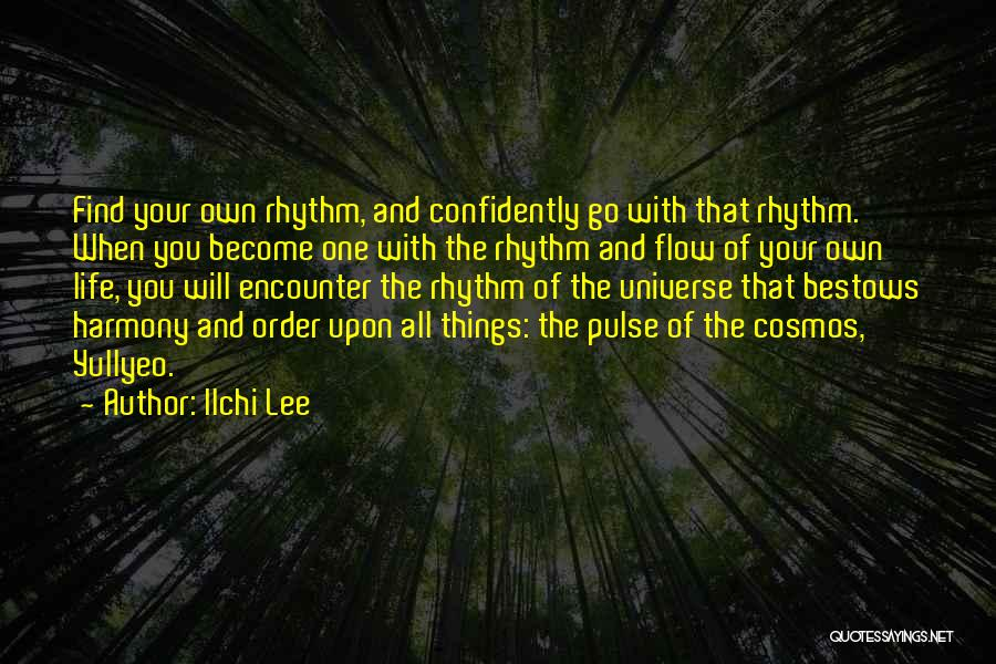 The Order Of Things Quotes By Ilchi Lee