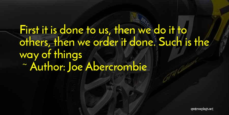 The Order Of Things Quotes By Joe Abercrombie