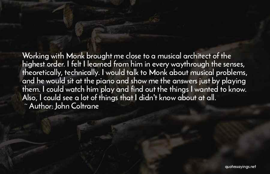 The Order Of Things Quotes By John Coltrane