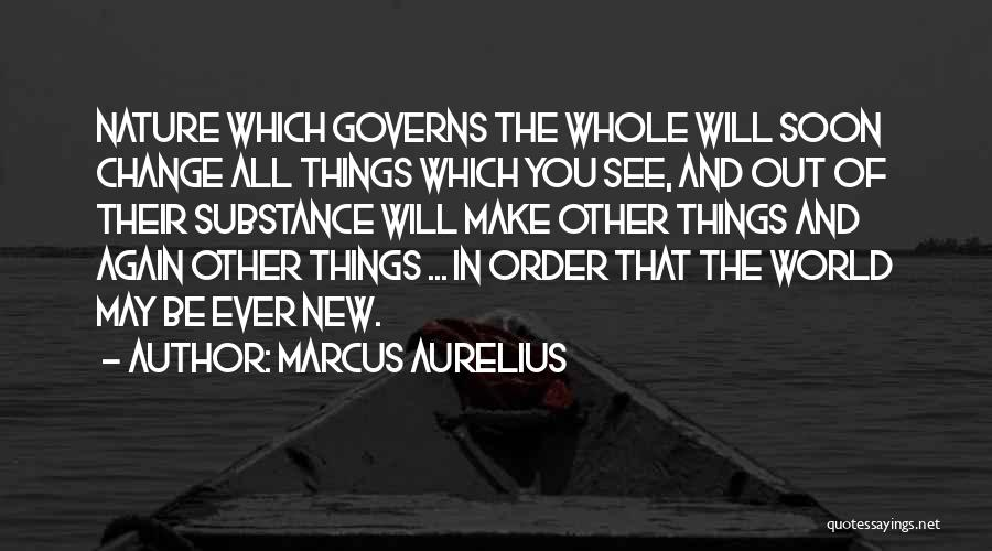 The Order Of Things Quotes By Marcus Aurelius