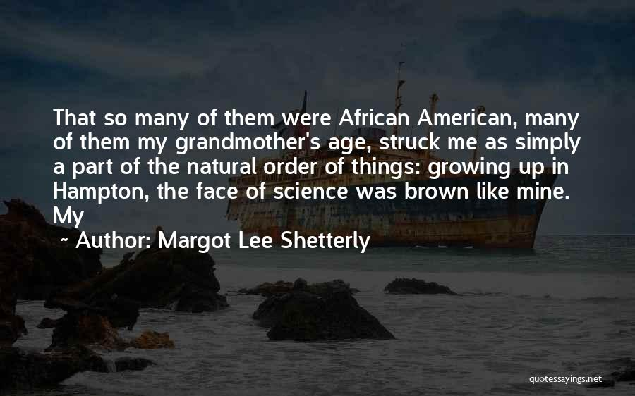 The Order Of Things Quotes By Margot Lee Shetterly