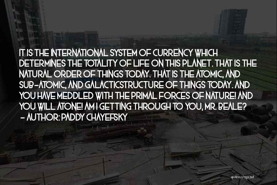 The Order Of Things Quotes By Paddy Chayefsky