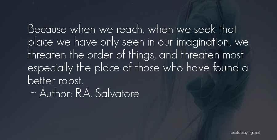 The Order Of Things Quotes By R.A. Salvatore
