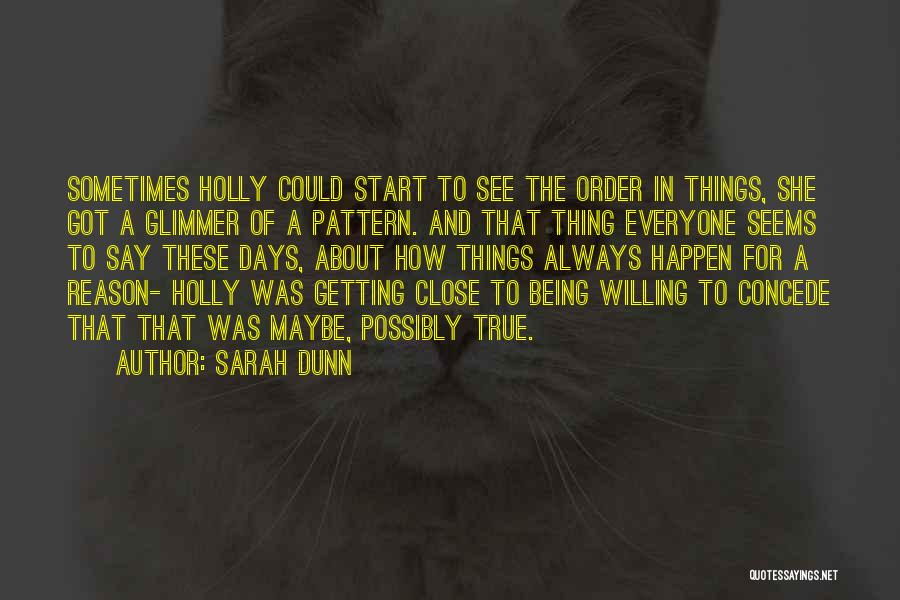 The Order Of Things Quotes By Sarah Dunn