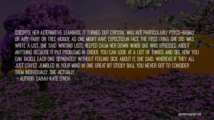 The Order Of Things Quotes By Sarah-Kate Lynch