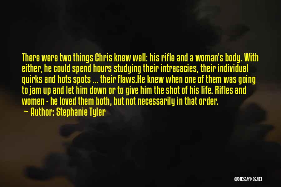 The Order Of Things Quotes By Stephanie Tyler