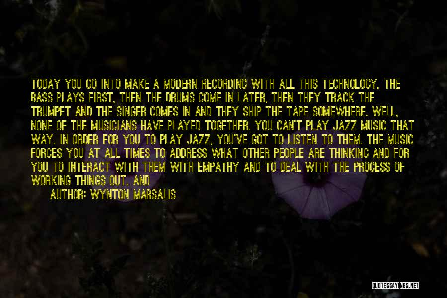 The Order Of Things Quotes By Wynton Marsalis