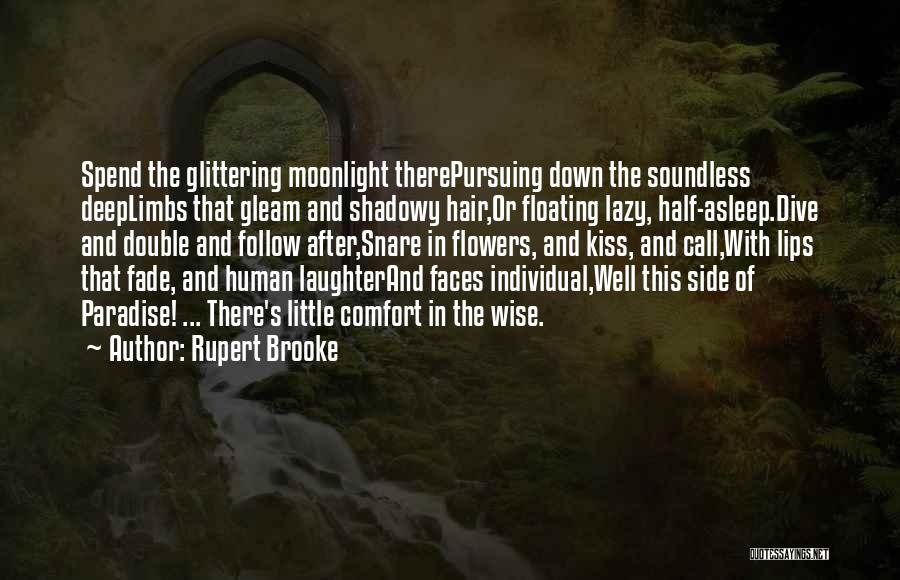 The Other Side Of Paradise Quotes By Rupert Brooke