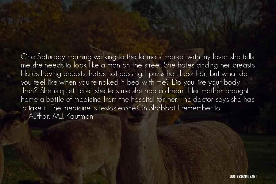 The Passing Of A Brother Quotes By M.J. Kaufman