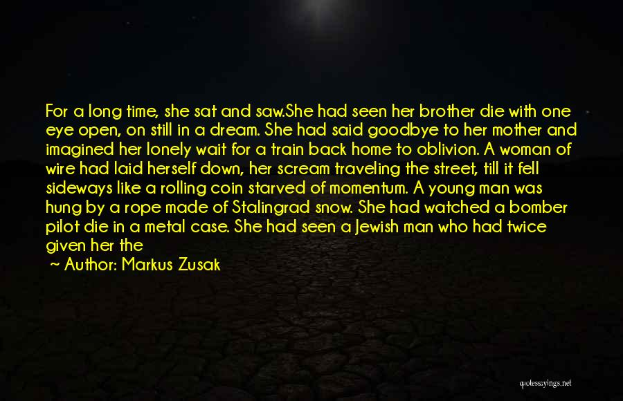 The Passing Of A Brother Quotes By Markus Zusak