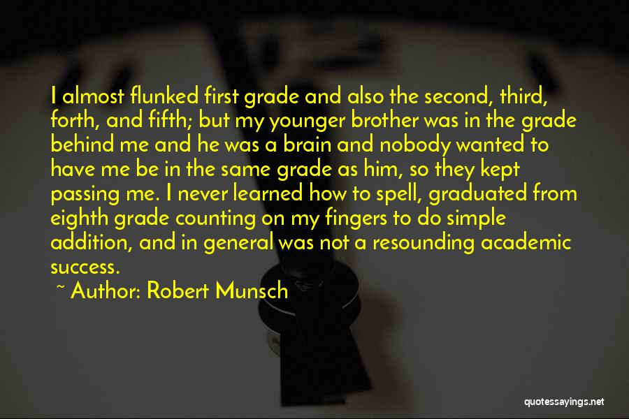 The Passing Of A Brother Quotes By Robert Munsch
