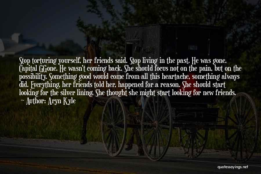 The Past Coming Back Quotes By Aryn Kyle