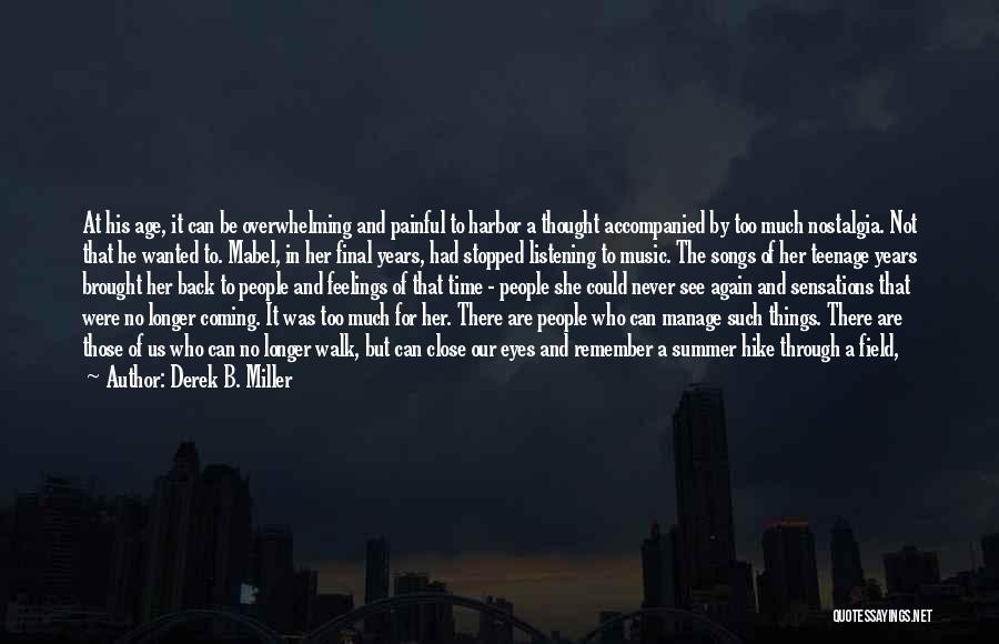 The Past Coming Back Quotes By Derek B. Miller