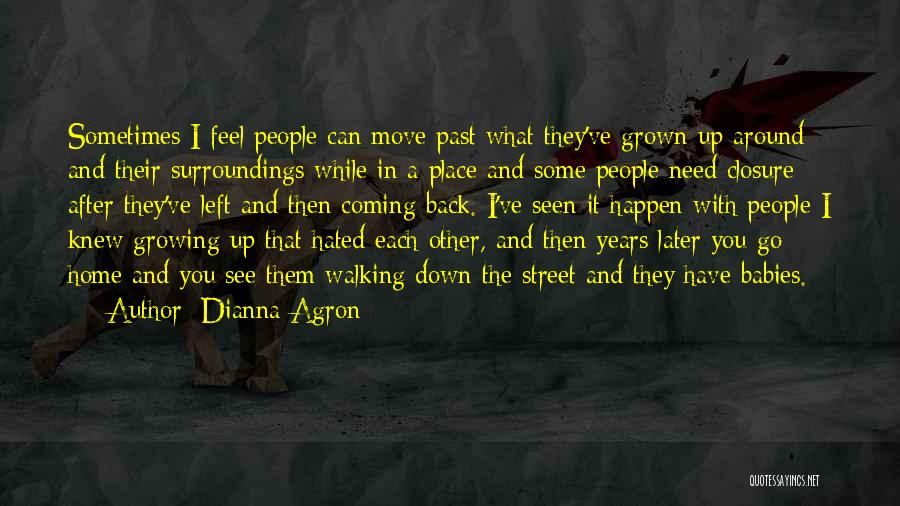 The Past Coming Back Quotes By Dianna Agron