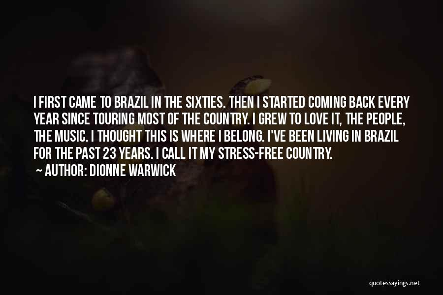 The Past Coming Back Quotes By Dionne Warwick