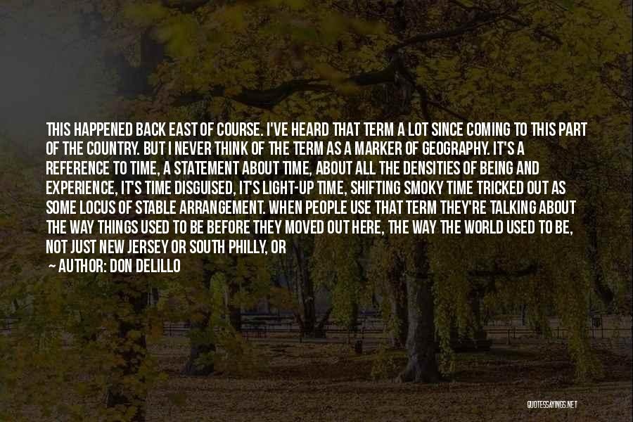 The Past Coming Back Quotes By Don DeLillo