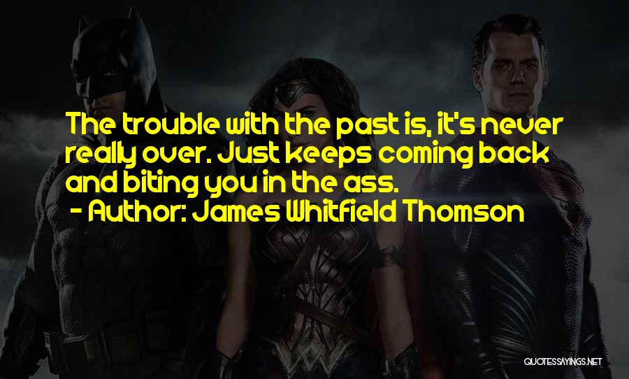 The Past Coming Back Quotes By James Whitfield Thomson