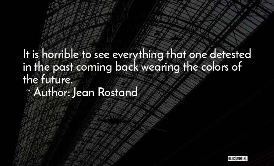 The Past Coming Back Quotes By Jean Rostand