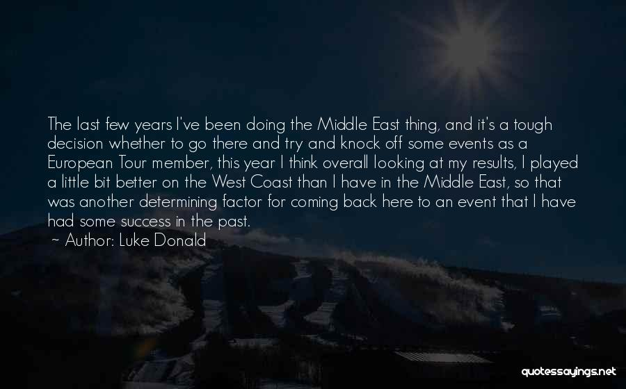 The Past Coming Back Quotes By Luke Donald