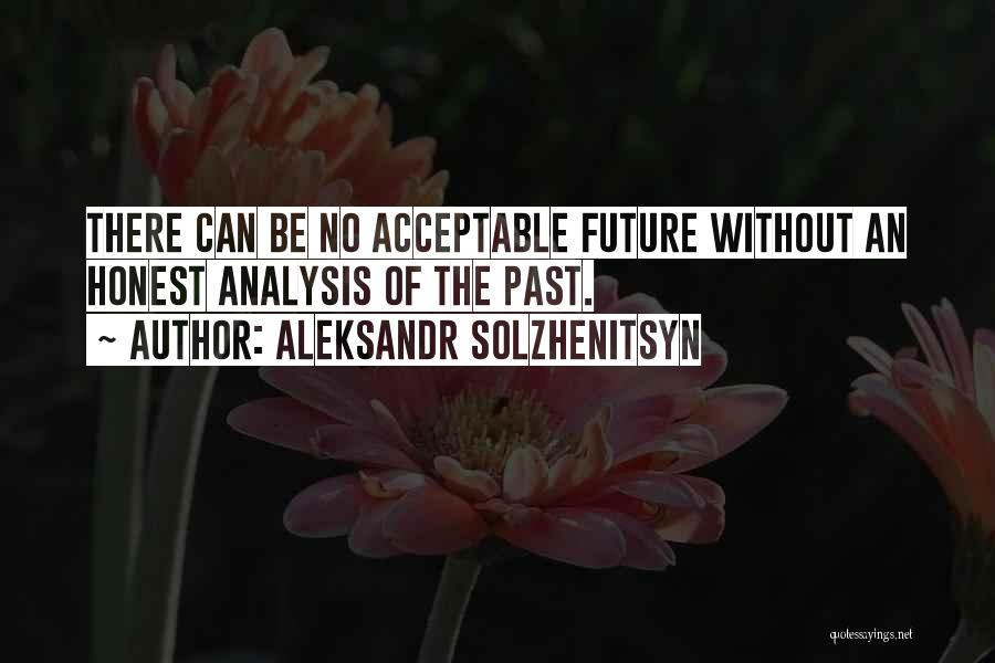 The Past Future Quotes By Aleksandr Solzhenitsyn