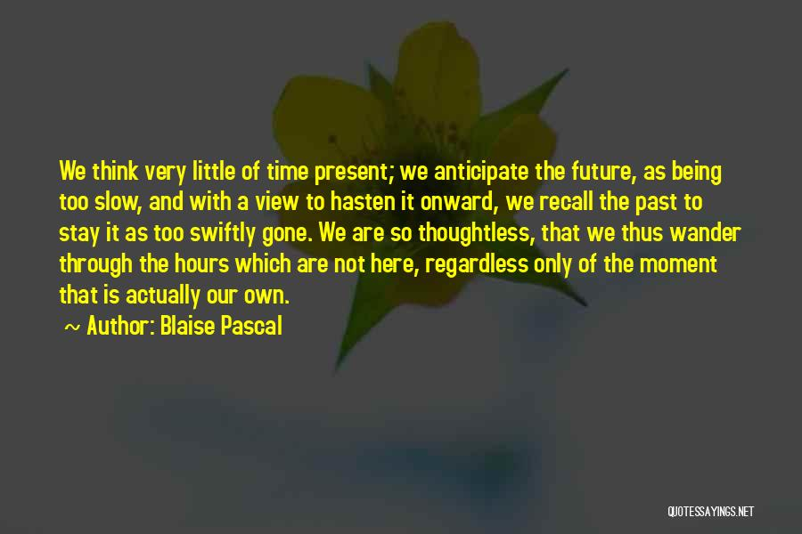 The Past Future Quotes By Blaise Pascal
