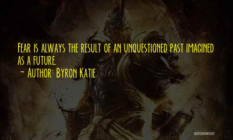 The Past Future Quotes By Byron Katie