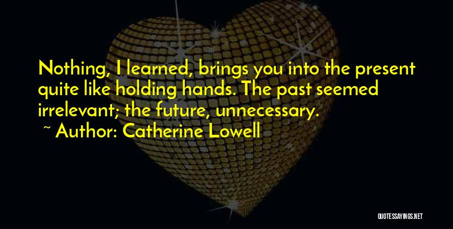 The Past Future Quotes By Catherine Lowell