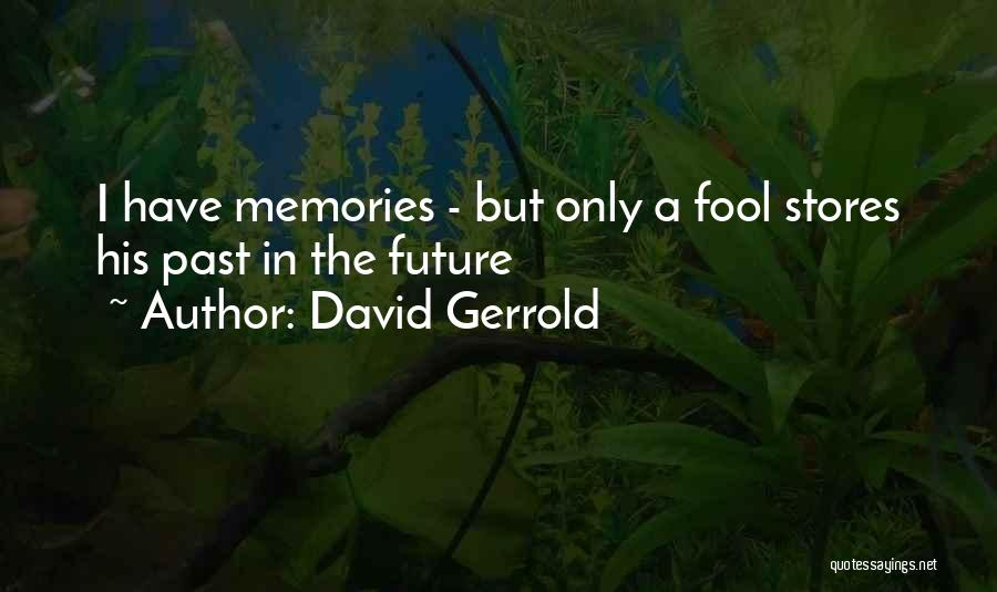 The Past Future Quotes By David Gerrold