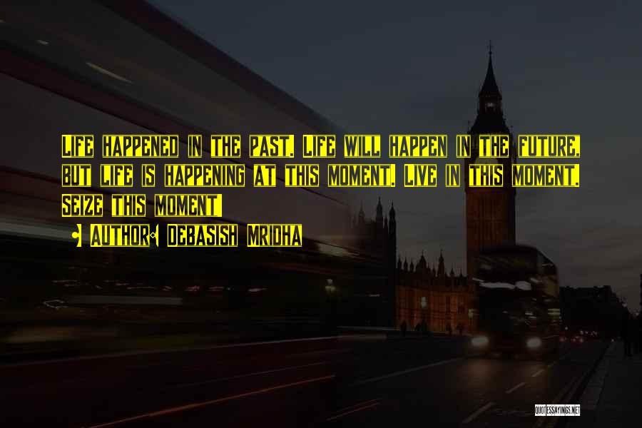The Past Future Quotes By Debasish Mridha